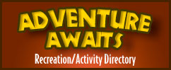 Adventure Awaits - Recreation/Activity Directory